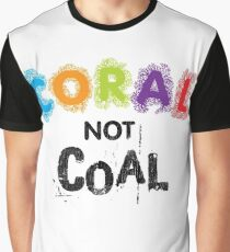 Coral Not Coal - Black on White Graphic T-Shirt