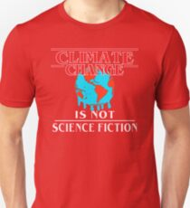 Climate Change is Not Science Fiction Unisex T-Shirt