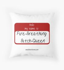 Fire Breathing Bitch Queen, TOG quote Throw Pillow