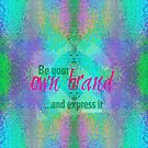 Be your own brand ...and express it by Em B-)