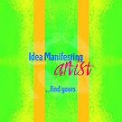 Idea Manifesting Artist ...find yours by Em B-)