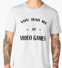 Had Me At Video Games Men's Premium T-Shirt