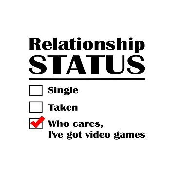 Relationship Status Video Games by GeekyAngel