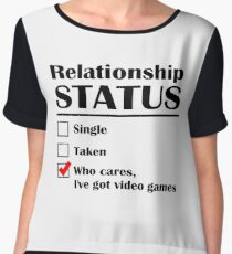 Relationship Status Video Games Chiffon Top
