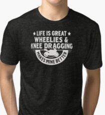Wheelies and knee dragging Tri-blend T-Shirt
