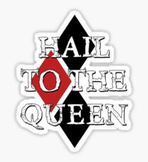 Hail to the Queen Sticker
