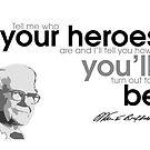 you become your heroes - warren buffett by razvandrc