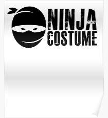 Ninja Costume - Funny Halloween  Poster