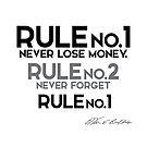 rule no.1 - never lose money - warren buffett by razvandrc