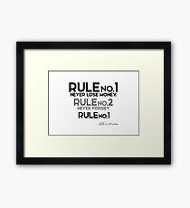 rule no.1 - never lose money - warren buffett Framed Print