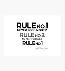 rule no.1 - never lose money - warren buffett Photographic Print