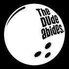 THE DUDE ABIDES. by John Medbury (LAZY J)