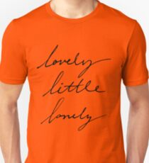 lovely little lonely Unisex T-Shirt