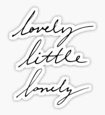 lovely little lonely Sticker