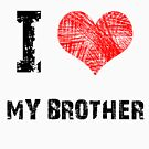 Love My Brother by Stuart Stolzenberg