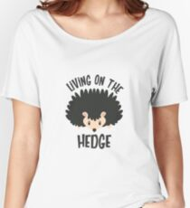 Live On The Hedge - Funny and Cute Hedgehog Gift Women's Relaxed Fit T-Shirt