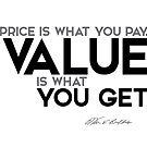 value you get - warren buffett by razvandrc