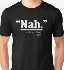 Nah Quote Rosa Parks 1955 - Civil Rights Protest T-Shirt