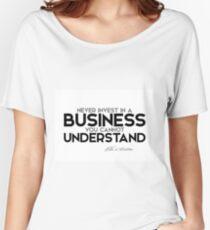 never invest in a business you cannot understand - warren buffett Women's Relaxed Fit T-Shirt