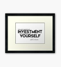 the most important investment you can make is in yourself - warren buffett Framed Print