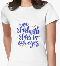 We Start With Stars In Our Eyes | Dear Evan Hansen Women's Fitted T-Shirt