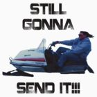 Still Gonna Send It Larry Enticer Meme Tee Shirt by CreatedTees
