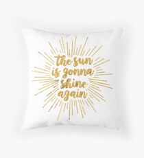 The Sun Is Gonna Shine Again | Bright Star Throw Pillow