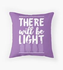 There Will Be Light | Next to Normal Throw Pillow