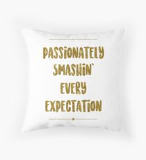 Passionately Smashin' Every Expectation | Hamilton Throw Pillow
