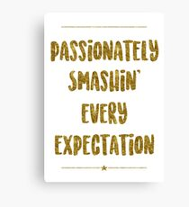 Passionately Smashin' Every Expectation | Hamilton Canvas Print