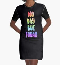 No Day But Today | RENT Graphic T-Shirt Dress