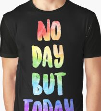 No Day But Today | RENT Graphic T-Shirt