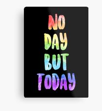 No Day But Today | RENT Metal Print