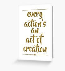 Every Action's An Act Of Creation | Hamilton Greeting Card