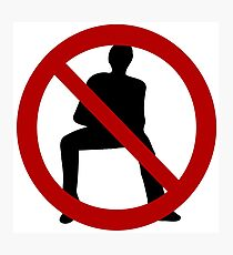 Say NO to ManSpreading - Prohibit ManSpreading - Anti Manspreading Photographic Print