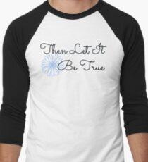 Then Let It Be True - Cornflower T-Shirt