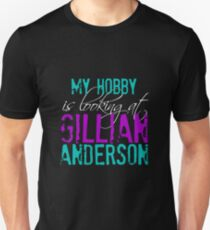 My Hobby is Looking at Gillian Anderson Shirt (colored/white print) Unisex T-Shirt