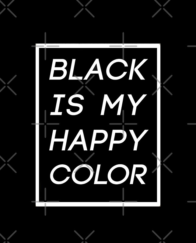 black is my happy color skam sana by almostruined redbubble. Black Bedroom Furniture Sets. Home Design Ideas