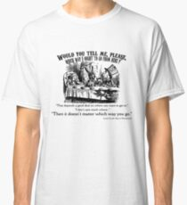 Alice in Wonderland Quote. Classic T-Shirt