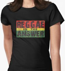 Reggae is the answer Womens Fitted T-Shirt