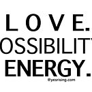 LOVE. POSSIBILITY. ENERGY. series by YesrisingArt