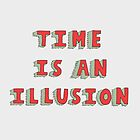 Time Is An Illusion by Sydney Mills
