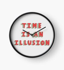 Time Is An Illusion Clock