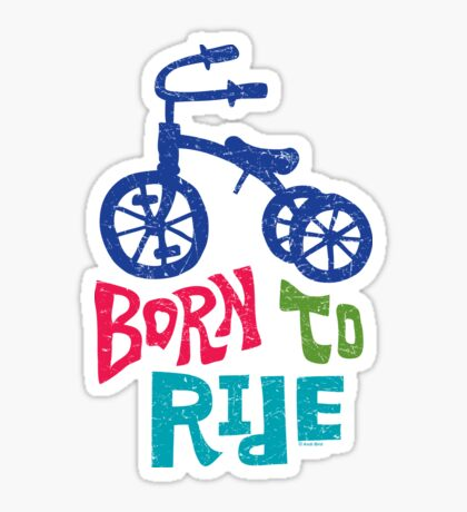Born To Ride Sticker