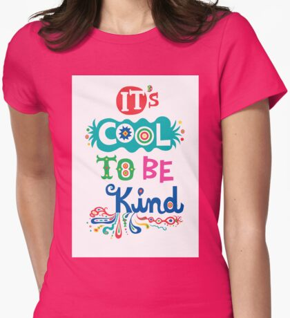 It's Cool To Be Kind - poster T-Shirt