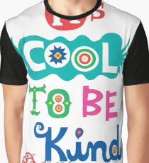 It's Cool To Be Kind - poster Graphic T-Shirt