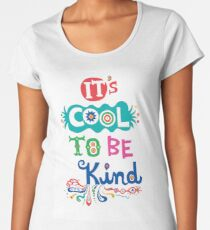 It's Cool To Be Kind - poster Women's Premium T-Shirt