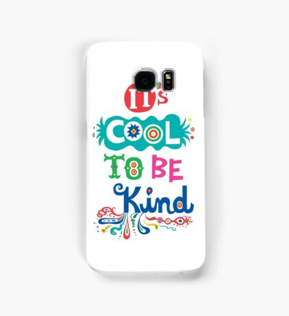 It's Cool To Be Kind - poster Samsung Galaxy Case/Skin