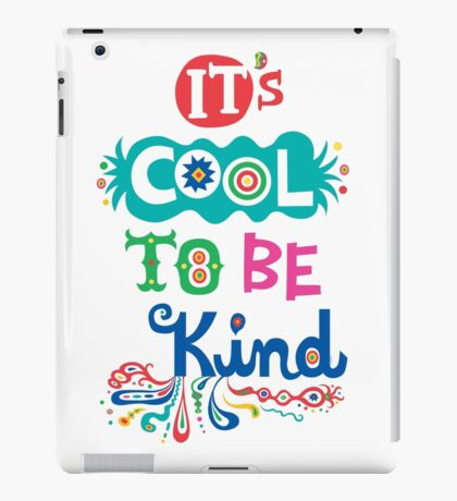 It's Cool To Be Kind - poster iPad Case/Skin