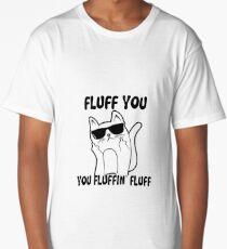 Fluff you Long T-Shirt